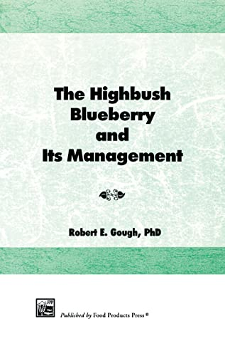 The Highbush Blueberry and Its Management: Gough, Bob