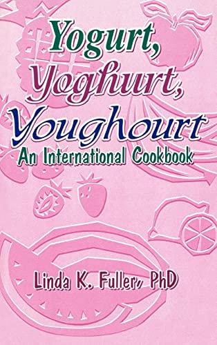 9781560220336: Yogurt, Yoghurt, Youghourt: An International Cookbook