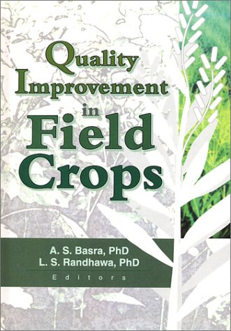 Quality Improvement in Field Crops: Lakhwinder S Randhawa