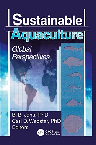 Sustainable Aquaculture: Global Perspectives: Jana, B. B.; Webster, Carl D., eds.