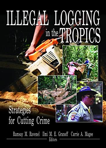 9781560221166: Illegal Logging in the Tropics: Strategies for Cutting Crime