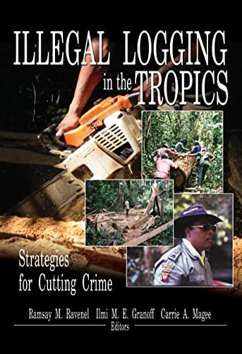 9781560221173: Illegal Logging in the Tropics: Strategies for Cutting Crime