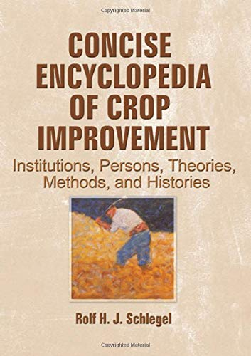 9781560221463: Concise Encyclopedia of Crop Improvement: Institutions, Persons, Theories, Methods, and Histories