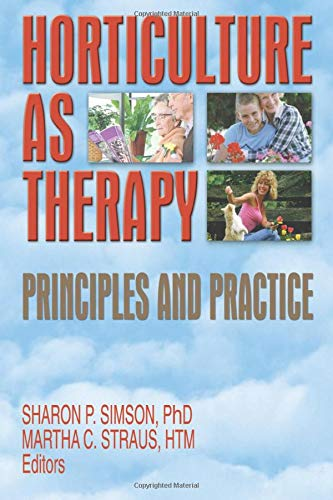 9781560222798: Horticulture as Therapy: Principles and Practice