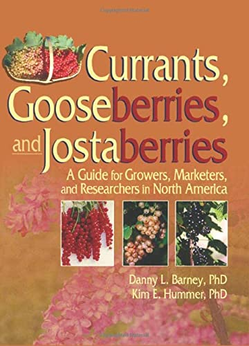 9781560222965: Currants, Gooseberries, and Jostaberries: A Guide for Growers, Marketers, and Researchers in North America
