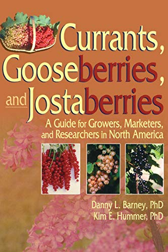 9781560222972: Currants, Gooseberries, and Jostaberries: A Guide for Growers, Marketers, and Researchers in North America