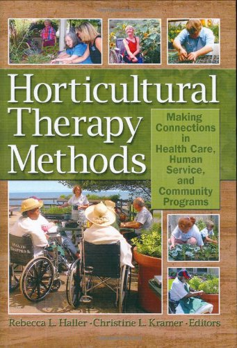 9781560223252: Horticulture Therapy Methods: Making Connections in Health Care, Human Service, And Community Programs (Haworth Series in Therapy & Human Development Through Horticulture)