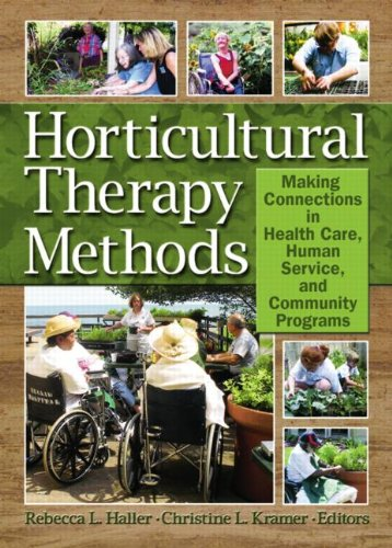 9781560223269: Horticulture Therapy Methods: Making Connections in Health Care, Human Service, And Community Programs (Haworth Series in Therapy & Human Development Through Hortic)