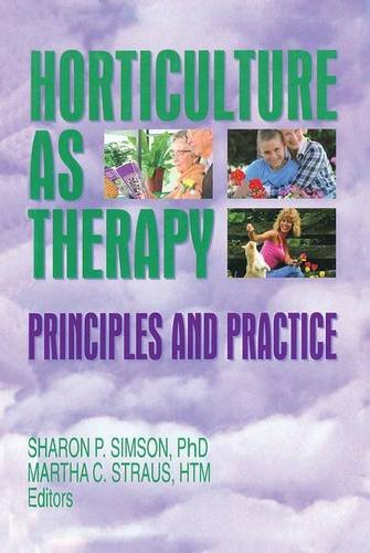 9781560228592: Horticulture as Therapy: Principles and Practice