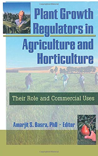 9781560228967: Plant Growth Regulators in Agriculture and Horticulture: Their Role and Commercial Uses