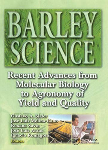 9781560229100: Barley Science: Recent Advances from Molecular Biology to Agronomy of Yield and Quality