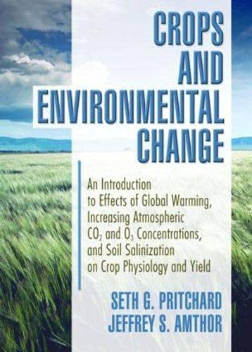 9781560229124: Crops and Environmental Change: An Introduction to Effects of Global Warming, Increasing Atmospheric CO2 and O3