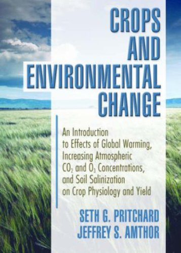 9781560229131: Crops and Environmental Change: An Introduction to Effects of Global Warming, Increasing Atmospheric CO2 and O3
