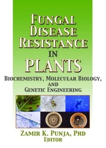 9781560229605: Fungal Disease Resistance in Plants: Biochemistry, Molecular Biology, and Genetic Engineering (Crop Science)