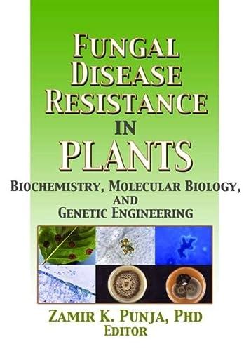 9781560229612: Fungal Disease Resistance in Plants: Biochemistry, Molecular Biology, and Genetic Engineering (Crop Science)