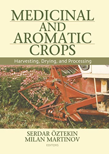 9781560229742: Medicinal And Aromatic Crops: Harvesting, Drying, and Processing