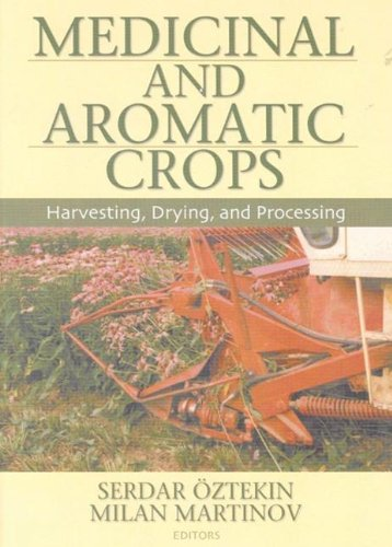 9781560229759: Medicinal And Aromatic Crops: Harvesting, Drying, and Processing