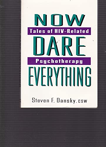 9781560230373: Now Dare Everything: Tales of HIV-Related Psychotherapy