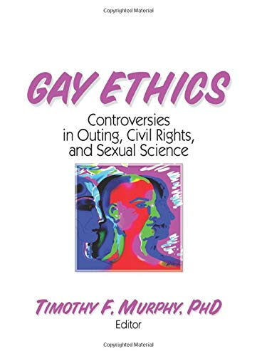 9781560230564: Gay Ethics: Controversies in Outing, Civil Rights, and Sexual Science