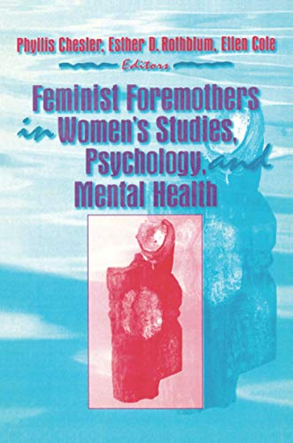 9781560230786: Feminist Foremothers in Women's Studies, Psychology, and Mental Health