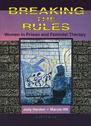 9781560231073: Breaking the Rules: Women in Prison and Feminist Therapy