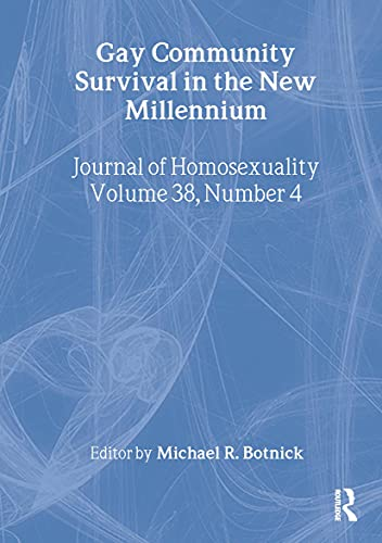 Gay Community Survival in the New Millennium (Monograph Published Simultaneously As the Journal of ...