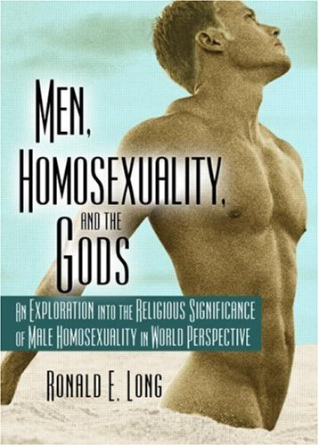 9781560231516: Men, Homosexuality, and the Gods: An Exploration into the Religious Significance of Male Homosexuality in World Perspective (Haworth Gay & Lesbian Studies)