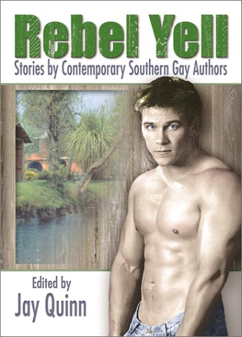 9781560231608: Rebel Yell: Stories by Contemporary Southern Gay Authors (Gay Men's Fiction)