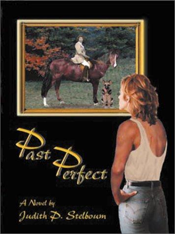 Past Perfect: Stelboum, Judith P.