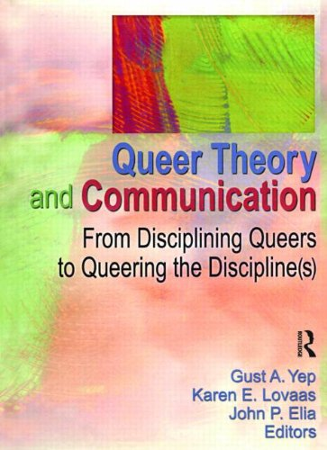 9781560232773: Queer Theory and Communication: From Disciplining Queers to Queering the Discipline(s)