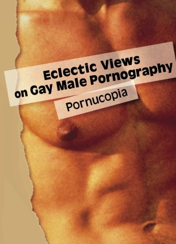 Eclectic Views on Gay Male Pornography: Pornucopia: Morrison, Todd