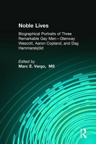 9781560232940: Noble Lives: Biographical Portraits of Three Remarkable Gay Men