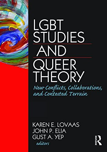 9781560233176: LGBT Studies and Queer Theory: New Conflicts, Collaborations, and Contested Terrain (Journal of Homosexuality)