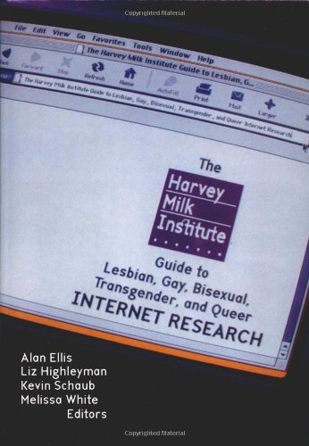 9781560233527: The Harvey Milk Institute Guide to Lesbian, Gay, Bisexual, Transgender, and Queer Internet Research (Haworth Gay & Lesbian Studies)
