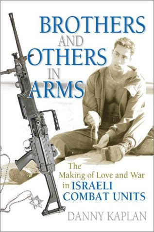 9781560233640: Brothers and Others in Arms: The Making of Love and War in Israeli Combat Units