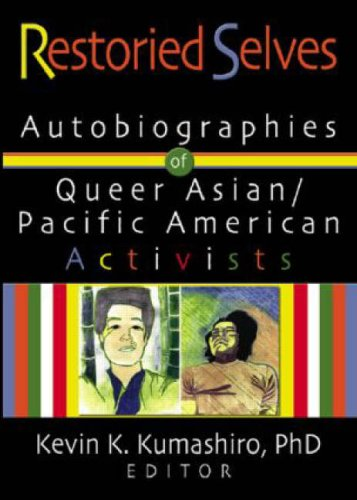 9781560234623: Restoried Selves: Autobiographies of Queer Asian / Pacific American Activists (Haworth Gay & Lesbian Studies)