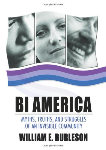 9781560234784: Bi America: Myths, Truths, and Struggles of an Invisible Community