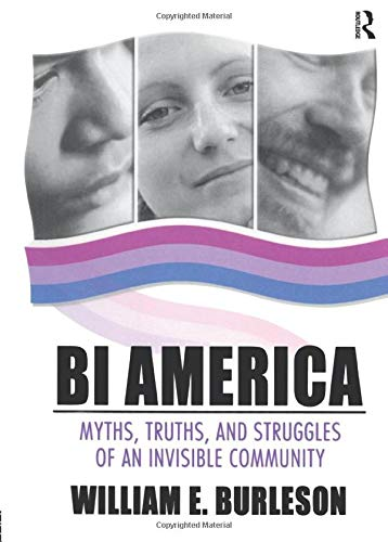 9781560234791: Bi America: Myths, Truths, and Struggles of an Invisible Community (Bisexuality)