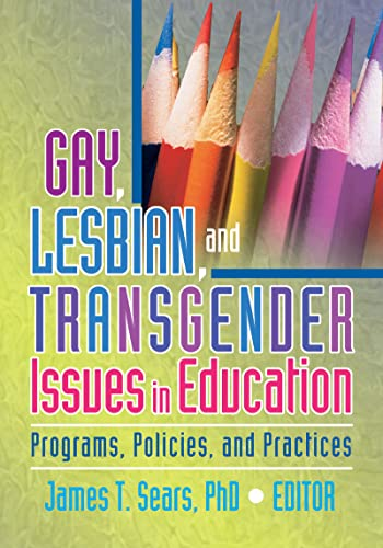 9781560235231: Gay, Lesbian, and Transgender Issues in Education: Programs, Policies, and Practices (Haworth Series in Glbt Community and Youth Studies)