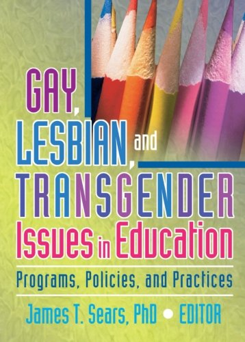 9781560235248: Gay, Lesbian, and Transgender Issues in Education: Programs, Policies, and Practices (Haworth Series in Glbt Community & Youth Studies)