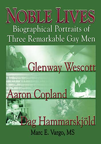 9781560235453: Noble Lives: Biographical Portraits of Three Remarkable Gay Men