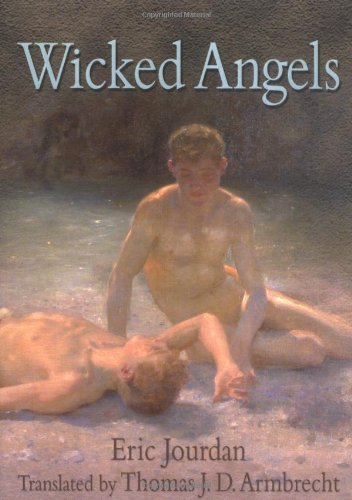 9781560235484: Wicked Angels: A Tale of Male Adolescent Passion (Southern Tier Editions)