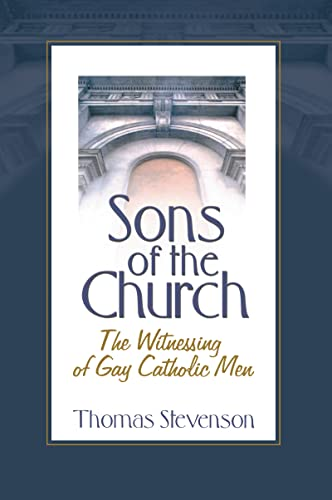 9781560235804: Sons of the Church: The Witnessing of Gay Catholic Men