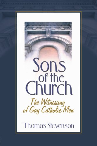 9781560235811: Sons of the Church: The Witnessing of Gay Catholic Men