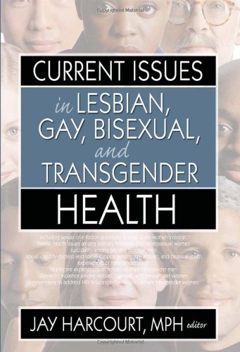 Current Issues in Lesbian, Gay, Bisexual, and Transgender Health: Routledge