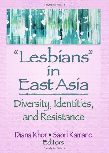 9781560236917: Lesbians in East Asia: Diversity, Identities, and Resistance