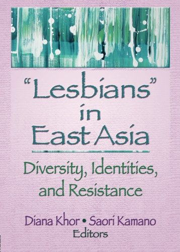 9781560236924: Lesbians in East Asia: Diversity, Identities, and Resistance
