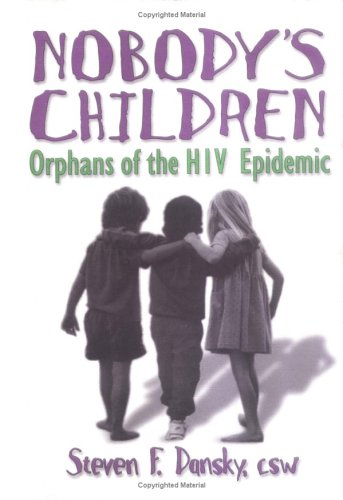9781560238553: Nobody's Children: Orphans of the HIV Epidemic (Haworth Social Work Practice)