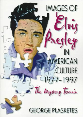 9781560238614: Images of Elvis Presley in American Culture, 1977¿1997: The Mystery Terrain