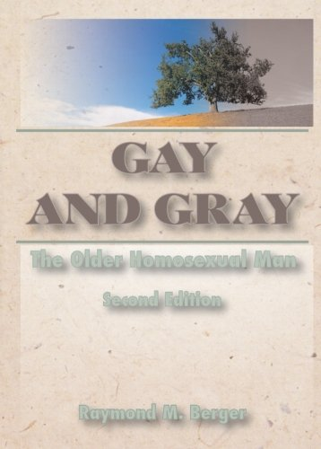 9781560238751: Gay and Gray: The Older Homosexual Man, 2nd Edition